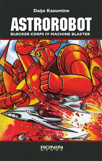 Astrorobot, manga, blocker corps, ronin manga, diritti, ritardo