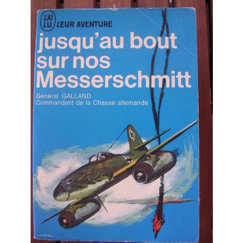 Jusqu'au bout sur nos Messerschmitt