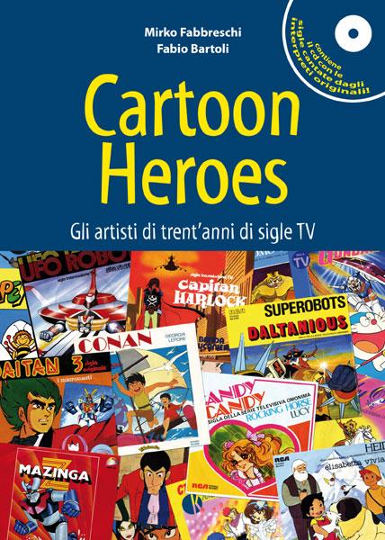 Cartoon Heroes artisti di trent'anni di sigle tv